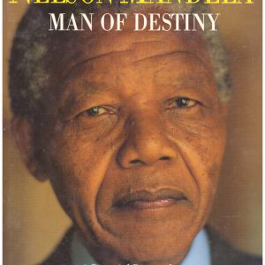 NELSON MANDELA, MAN OF DESTINY