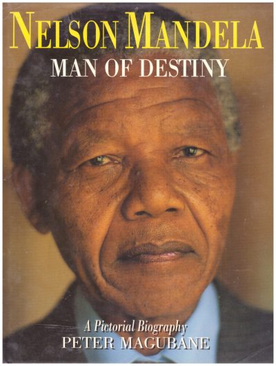 NELSON MANDELA, MAN OF DESTINY