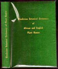 RHODESIAN BOTANICAL DICTIOARY OF AFRICAN AND ENGLISH PLANT NAMES.