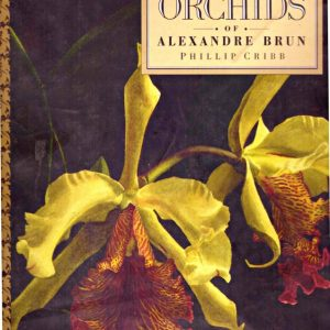 THE FORGOTTEN ORCHIDS OF ALEXANDRE BRUN