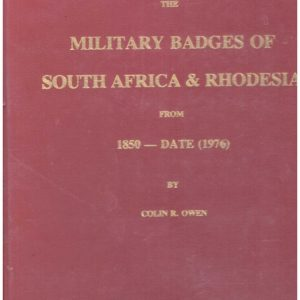 THE MILITARY BADGES OF SOUTH AFRICA & RHODESIA