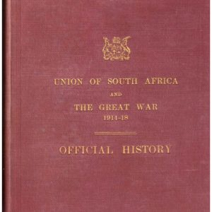 THE UNION OF SOUTH AFRICA and the GREAT WAR 1914