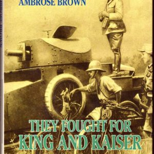 THEY FOUGHT For KING and KAISER