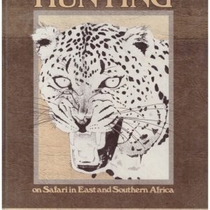 Hunting on Safari in E and Southern Africa
