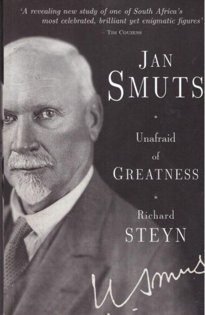 Jan Smuts Unafraid of Greatness