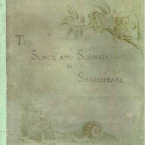 The Songs and Sonnets of Shakespeare.
