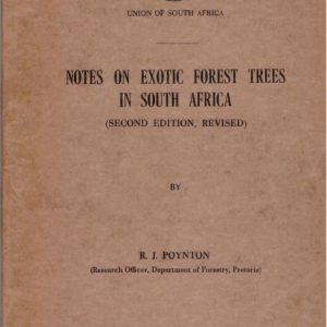 Notes on Exotic Forest Trees in South Africa