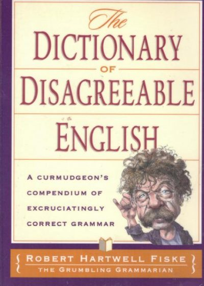 The Dictionary of Disagreeable English